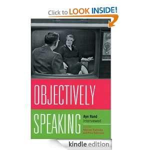 Objectively Speaking: Ayn Rand Interviewed: Marlene Podritske, Peter