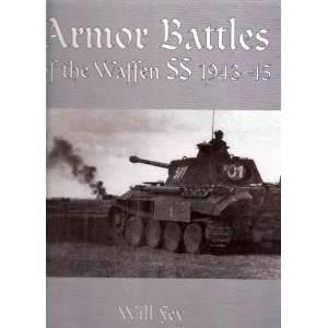 Armor Battles of the Waffen SS (9780921991366): Will Fey