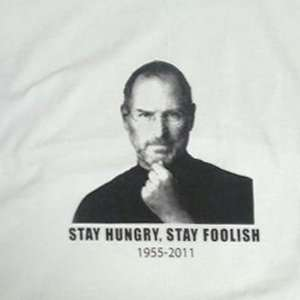 Steve Jobs T shirts Stay Hungry, Stay Foolish White Tee