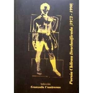 Poesia Chilena Desclasificada (1973   1990), Vol. I