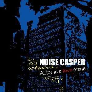 ACTOR IN A LOVE SCENE NOISE CASPER Music