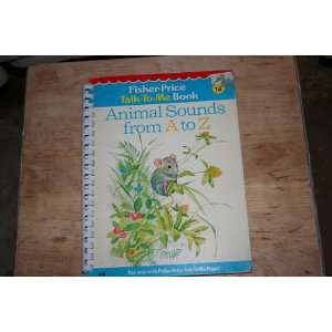 Talk to Me Book #18 animal Sounds from A to Z Fisher Price Books