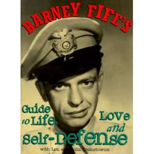Barney Fifes Guide to Life, Love and Self Defense