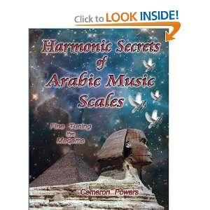 Harmonic Secrets of Arabic Music Scales: Fine Tuning the