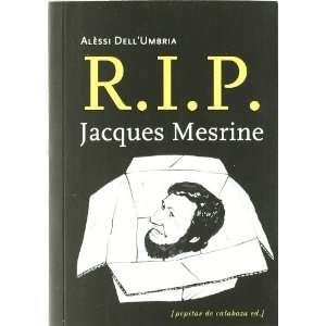 R.I.P. JACQUES MESRINE (9788493943714): ALESSI DELLUMBRIA: Books