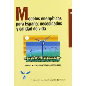 MODELOS ENERGÉTICOS PARA ESPAÑA Necesidades y calidad de