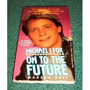 Michael J. Fox: On to the Future (9780312902551): Marsha