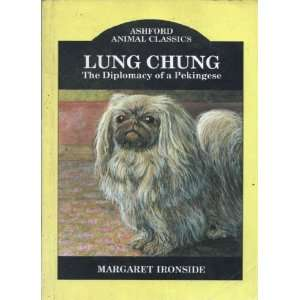 Lung Chung: The Diplomacy of a Pekingese (Ashford Animal Classics