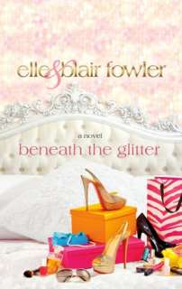 BARNES & NOBLE  Beneath the Glitter by Elle Fowler, St. Martins