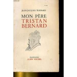 Mon pere Tristan Bernard Jean Jacques Bernard, B&W Photographs Books