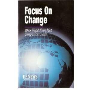 Focus on Change 1995 World News Map Companion Guide U.S. News