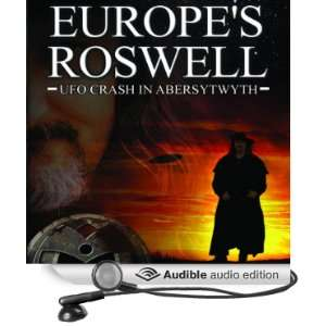 Europes Roswell UFO Crash at Aberystwyth (Audible Audio