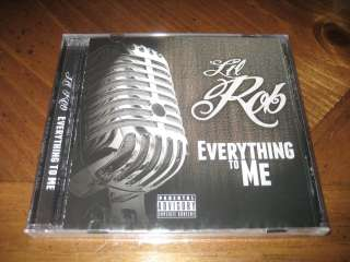 Chicano Rap CD Lil Rob   Everything to Me   2011 West Coast Royalty