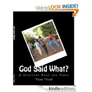 God Said What? A Devotional Book for Teens Tina Toler Keel