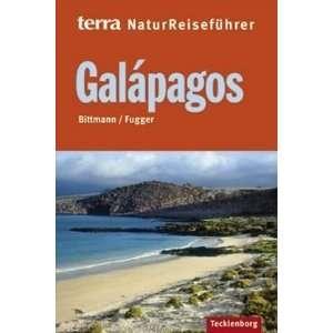 Galápagos (9783934427778): Brigitte Fugger Wolfgang Bittmann: Books