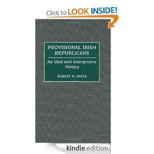 Provisional Irish Republicans: An Oral and Interpretive History