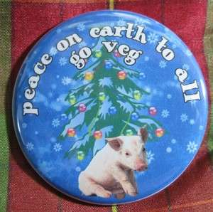 PEACE on EARTH to all   VEGETARIAN vegan PIG pin BUTTON badge or