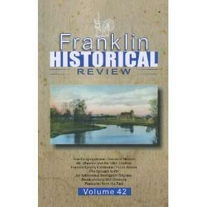 Franklin Historical Review Vol. 42 (Volume 42) Books
