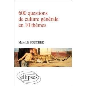 600 questions de culture generale en 10 themes (French