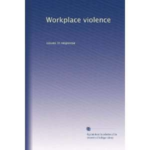 Workplace violence: issues in response: Unknown: Books