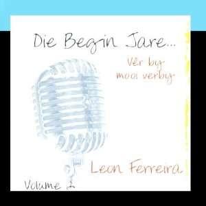 Die Begin Jare Vêr By Mooi Verby   Volume 2: Leon Ferreira: Music