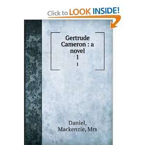 Gertrude Cameron  a novel. 1 Mackenzie, Mrs Daniel Books