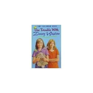 The Trouble with Zinny Weston (9780803722873) Amy Goldman Koss Books
