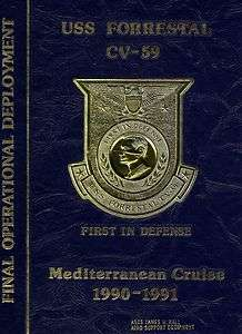 USS FORRESTAL CVA 59 FINAL MED DEPLOYMENT CRUISE BOOK YEAR LOG 1990 91