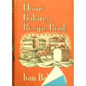 Home Baking Recipe Book Ivan Baker Books