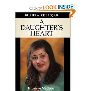 A DAUGHTERS HEART: Tribute to My Father (9781449731281