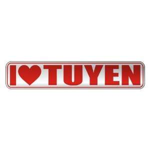 I LOVE TUYEN  STREET SIGN NAME: Home Improvement