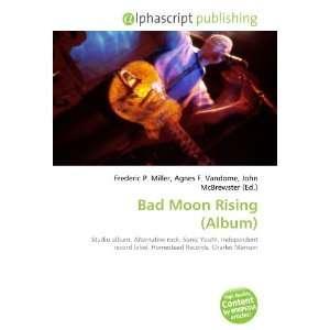 Bad Moon Rising (Album) (9786134273824) Books