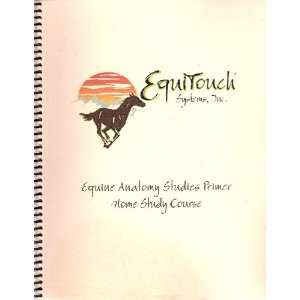 The Equitouch Equine Anatomy Studies Primer Home Study