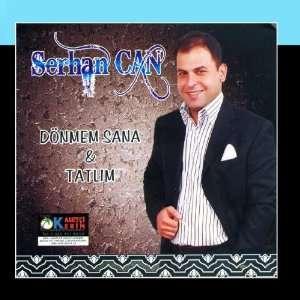 Dönmem Sana   Tatlim: Serhan Can: Music