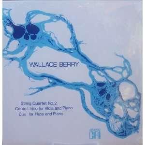Wallace Berry String Quartet No.2; Canto Lirico for Viola and Piano