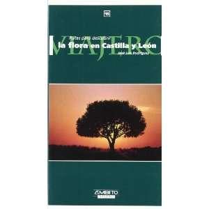 La flora en Castilla y León (9788481831108): Unknown: Books