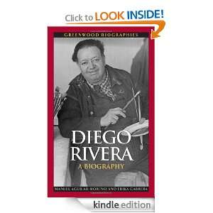 Diego Rivera: A Biography (Greenwood Biographies): Manuel Aguilar