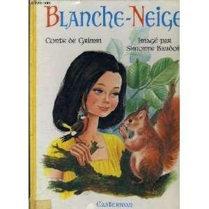 Blanche Neige: Conte De Grimm, Simonne Baudom: Books