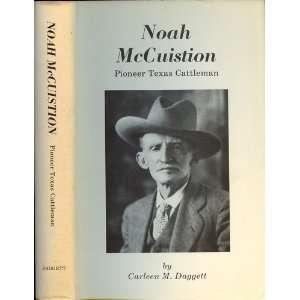 Noah McCuistion Pioneer Texas cattleman Carleen M