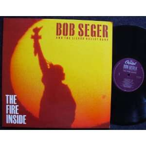 The Fire Inside Bob Seger & the Silver Bullet Band Music