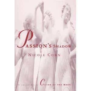 Passions Shadow (9780684803265): Nicole Conn: Books