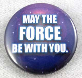 Star Wars May the Force Be With You Button Unused