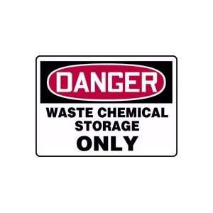 DANGER WASTE CHEMICAL STORAGE ONLY Sign   10 x 14