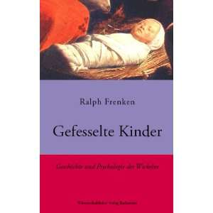 Gefesselte Kinder (9783940523105): Ralph Frenken: Books