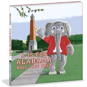 Alabama Crimson Tide Childrens Book A is for Alabama Roll Tide Roll