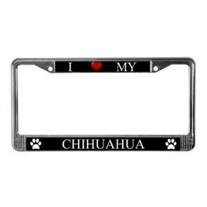Black I Love My Chihuahua Metal License Plate Frame