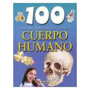 Cuerpo humano / Human Body (100 Cosas Que Deberias Saber Sobre/ 100