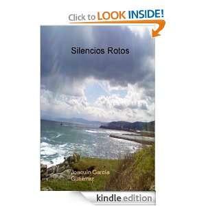 Silencios Rotos (Spanish Edition) Joaquín García Gutiérrez