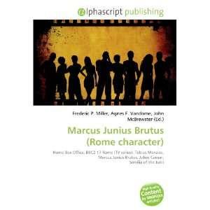 Marcus Junius Brutus (Rome character) (9786132646767