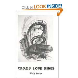 Crazy Love Rides (Short Works Series) (9780873760768